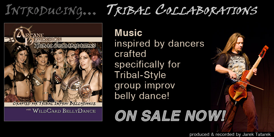 Arcane Dimension and WildCard BellyDance present Tribal Collaborations